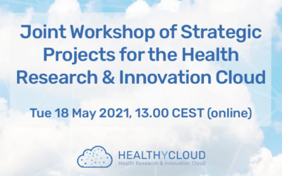 Joint Workshop of Strategic Projects for the Health Research & Innovation Cloud